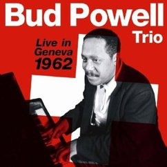 Bud Powell: Live in Geneva, 1962