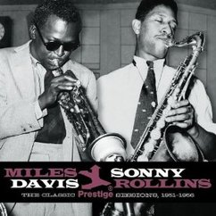 Miles Davis and Sonny Rollins: The Classic Prestige Sessions