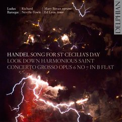 Handel: Song for St. Cecilia's Day; Look Down, Harmonious Saint; and Concerto Grosso