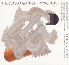 The Claudia Quintet with Gary Versace: Royal Toast