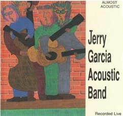 Jerry Garcia Acoustic Band: Almost Acoustic and Ragged But Right