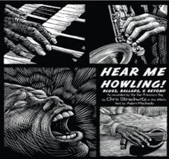 Hear Me Howling!: Blues, Ballads and Beyond