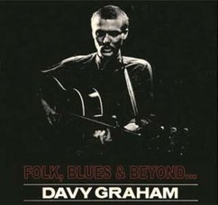 Davy Graham: Folks, Blues and Beyond