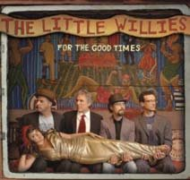 Little Willies: For the Good Times