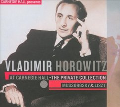 Vladimir Horowitz at Carnegie Hall: The Private Collection