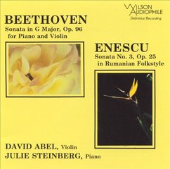 Beethoven: Sonata in G Major, Op. 96: Enescu: Sonata No. 3, Op. 25: David Abel and Julie Steinberg