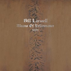 Bill Laswell: Means of Deliverance