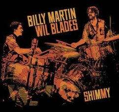 Billy Martin/Wil Blades: Shimmy