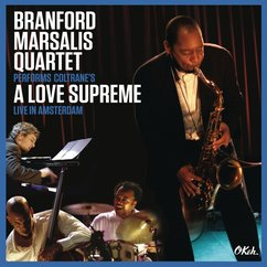 Branford Marsalis Quartet: A Love Supreme