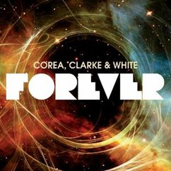 Corea, Clark and White: Forever