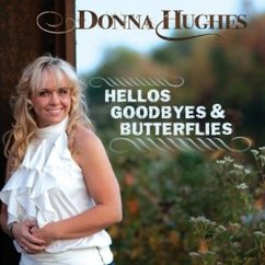 Donna Hughes: Hellos Goodbyes and Butterflies