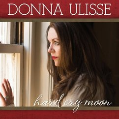 Donna Ulisse: Hard Cry Moon