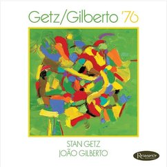 João Gilberto and Stan Getz: Getz/Gilberto '76