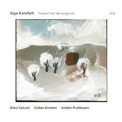Giya Kancheli: Themes from the Songbook