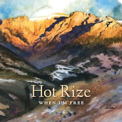 Hot Rize: When I'm Free