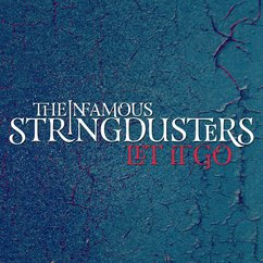 The Infamous Stringdusters: Let It Go