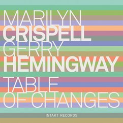 Marilyn Crispell/Gerry Hemingway: Table of Changes
