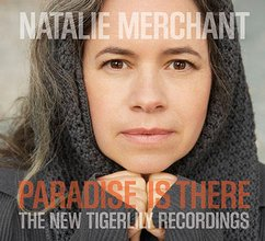 Natalie Merchant: Paradise Is There