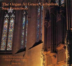 The Organ at Grace Cathedral, San Francisco: John Fenstermaker