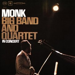 Thelonious Monk: Big Band and Quartet Live in Concert