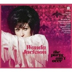 Wanda Jackson: The Party Ain't Over