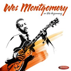 Wes Montgomery: In The Beginning