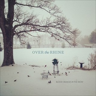 Over the Rhine: Blood Oranges in the Snow