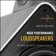 High Performance Loudspeakers - Optimising High Fidelity Loudspeaker Systems, 7th Edition