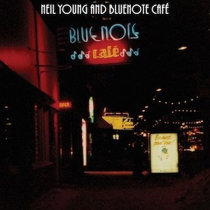 Neil Young: Bluenote Cafe