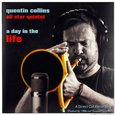 Quentin Collins All Star Quintet: A Day in the Life