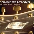 Jim Hall and Joey Baron: Conversations