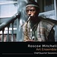 Roscoe Mitchell: Old/Quartet Sessions