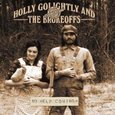 Holly Golightly and the Brokeoffs: No Help Coming