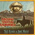 Michael Martin Murphy: Tall Grass & Cool Water