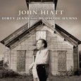John Hiatt: Dirty Jeans and Mudslide Hymns