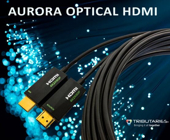 Tributaries Announces Aurora Fiber Optic HDMI Cable