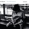Gavin Bryars: The Fifth Century