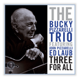 Chesky Records Releases Bucky Pizzarelli's New Album: Three For All