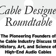 Cable Designer Roundtable
