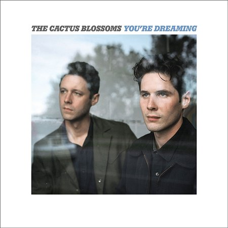 The Cactus Blossoms: You