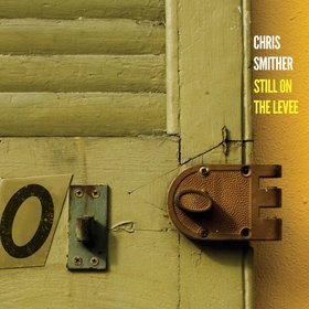 Chris Smither: Still on the Levee