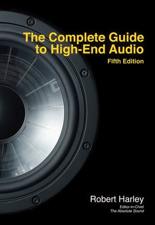The Complete Guide to High-End Audio, Fifth Edition