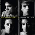 The Replacements: Dead Man's Pop