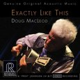 Doug MacLeod: Exactly Like This