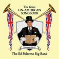 The Ed Palermo Big Band: The Great Un-American Songbook Volumes I & II