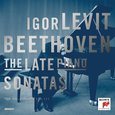 Beethoven: The Late Piano Sonatas. Igor Levit
