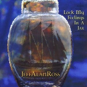 Download Now! A Terrific New Album From Singer-Songwriter Jeff Alan Ross