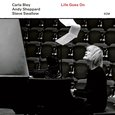 Carla Bley/Andy Sheppard/Steve Swallow: Life Goes On