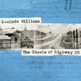 Lucinda Williams: The Ghosts of Highway 20
