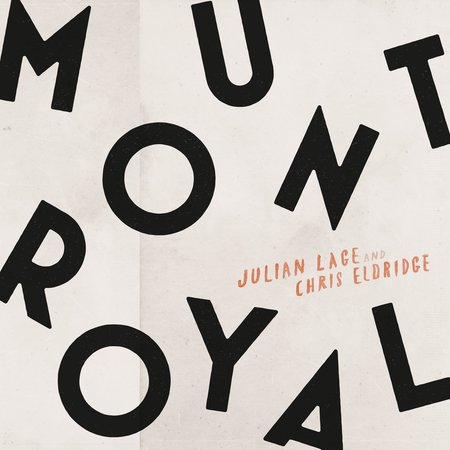 Julian Lage & Chris Eldridge: Mount Royal